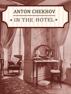In The Hotel by Anton Chekhov