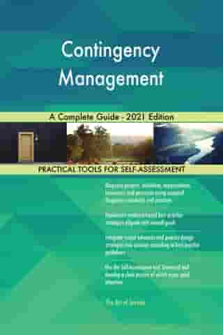 Contingency Management A Complete Guide - 2021 Edition by Gerardus Blokdyk