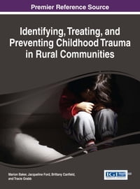 Identifying, Treating, and Preventing Childhood Trauma in Rural Communities