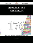 Qualitative research 176 Success Secrets - 176 Most Asked Questions On Qualitative research - What…