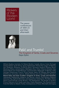 Pasic & Trumbic: The Kingdom of Serbs, Croats and Slovenes