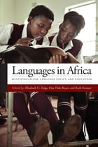 Languages in Africa: Multilingualism, Language Policy, and Education