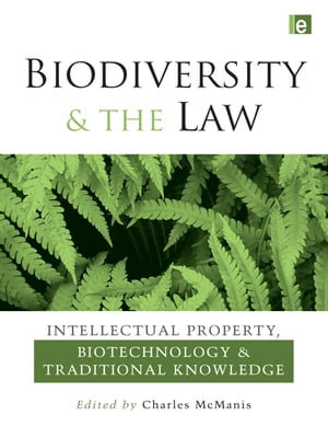 "Biodiversity and the Law ""Intellectual Property,  Biotechnology and Traditional Knowledge"""