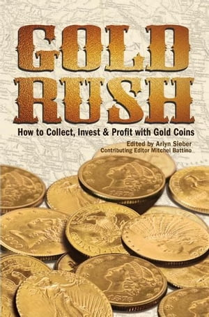 Gold Rush How to Collect, Invest and Profit With Gold Coins