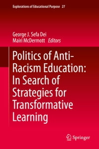 Politics of Anti-Racism Education: In Search of Strategies for Transformative Learning