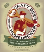 Craft Beer for the Homebrewer: Recipes from America's Top Brewmasters by Michael Agnew