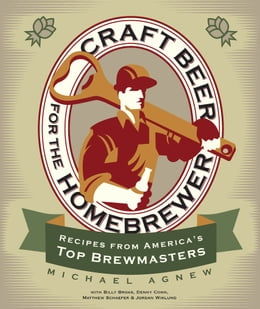 Book Craft Beer for the Homebrewer: Recipes from America's Top Brewmasters by Michael Agnew