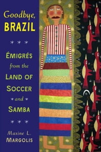 Goodbye, Brazil: Émigrés from the Land of Soccer and Samba