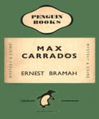 Four Max Carrados Detective Stories by Ernest Bramah Smith