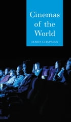 Cinemas of the World: Film and Society from 1895 to the Present by James Chapman