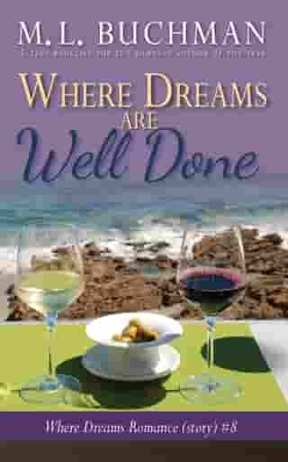 Where Dreams Are Well Done: a Pike Place Market Seattle romance by M. L. Buchman