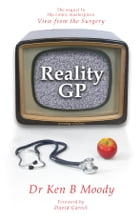 Reality GP by Dr Ken B Moody