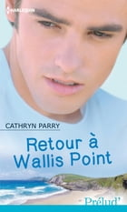 Retour à Wallis Point by Cathryn Parry