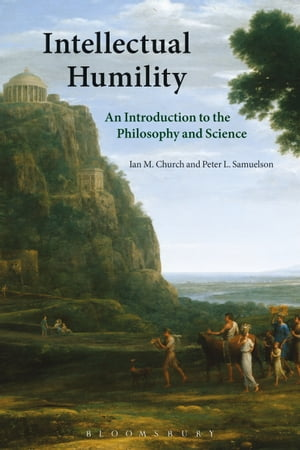 Intellectual Humility An Introduction to the Philosophy and Science