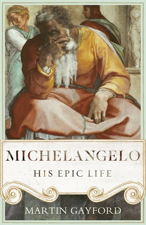 Michelangelo His Epic Life