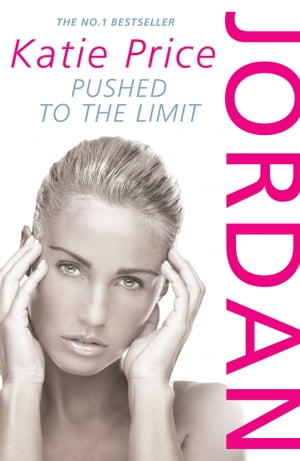 Jordan: Pushed to the Limit by Katie Price