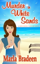 Murder in White Sands: A Cozy, Chick-Lit Mystery Novel by Marla Bradeen