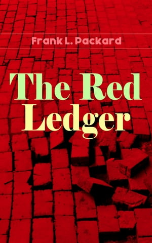 The Red Ledger: Thriller by Frank L. Packard