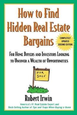 Book How to Find Hidden Real Estate Bargains 2/e by Irwin, Robert