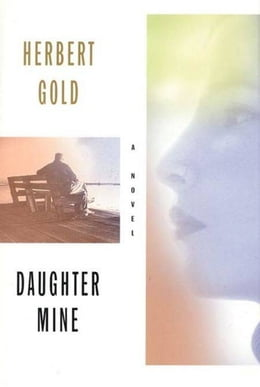Book Daughter Mine: A Novel by Herbert Gold