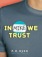In Mike We Trust by P. E. Ryan