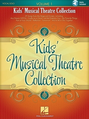 Kids' Musical Theatre Collection - Volume 1 Songbook by Hal Leonard Corp.