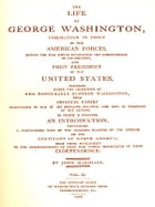 The Life of George Washington, Vol. 2 (of 5) [Illustrated]: The Life of George Washington, Commander in Chief of the American Forces, During the War W by Bushrod Washington