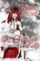 A Gift for Wulf (Red Velvet Christmas) by Marteeka Karland
