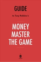 Guide to Tony Robbins's Money Master the Game by Instaread by Instaread