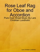Rose Leaf Rag for Oboe and Accordion - Pure Duet Sheet Music By Lars Christian Lundholm by Lars Christian Lundholm