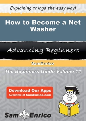 How to Become a Net Washer: How to Become a Net Washer by Florance Grossman