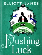 Pushing Luck by Elliott James