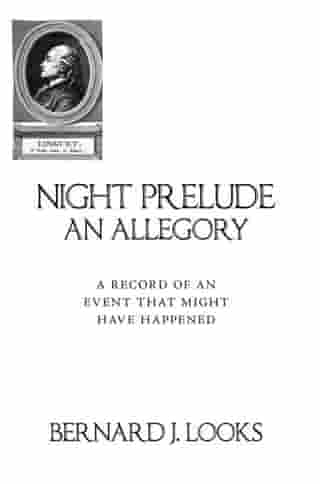 Night Prelude - an Allegory: A Record of an Event That Might Have Happened