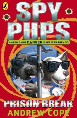 Book Spy Pups: Prison Break: Prison Break by Andrew Cope