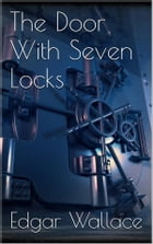 The Door With Seven Locks by Edgar Wallace