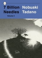 7 Billion Needles, Volume 4 by Nobuaki Tadano