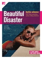 Beautiful Disaster: Fast Girls, Hot Boys Series by Kylie Adams