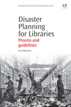 Disaster Planning for Libraries Process and Guidelines