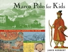 Marco Polo for Kids: His Marvelous Journey to China, 21 Activities by Janis Herbert