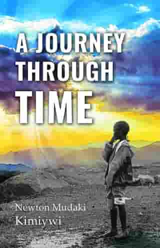 A Journey Through Time by Newton Mudaki
