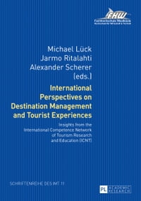 International Perspectives on Destination Management and Tourist Experiences: Insights from the…