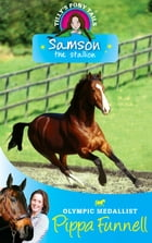 Tilly's Pony Tails 4: Samson by Pippa Funnell