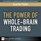 The Power of Whole-Brain Trading by Curtis Faith