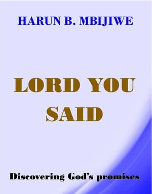 Lord You Said: Discovering God's Promises