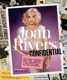 Joan Rivers Confidential: The Unseen Scrapbooks, Joke Cards, Personal Files, and Photos of a Very…