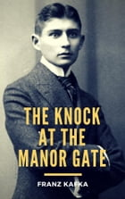 The Knock at the Manor Gate by Franz Kafka