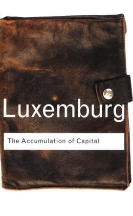 Book The Accumulation of Capital by Luxemburg, Rosa
