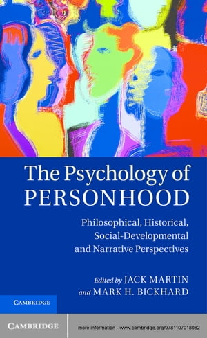 The Psychology of Personhood Philosophical,  Historical,  Social-Developmental,  and Narrative Perspectives