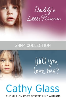Book Daddy's Little Princess and Will You Love Me 2-in-1 Collection by Cathy Glass