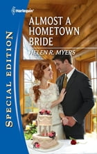Almost a Hometown Bride by Helen R. Myers